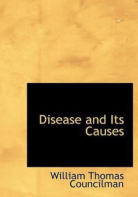 Disease and Its Causes 9780554252599