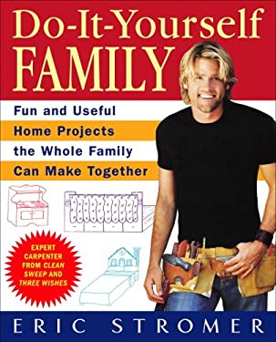 Do-It-Yourself Family: Fun and Useful Home Projects the Whole Family Can Make Together 9780553384024