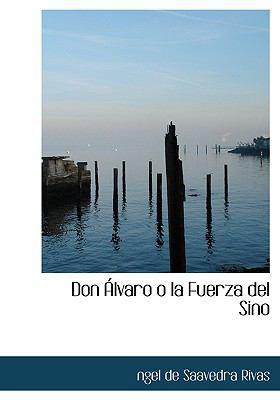 Don Alvaro O La Fuerza del Sino 9780554287720