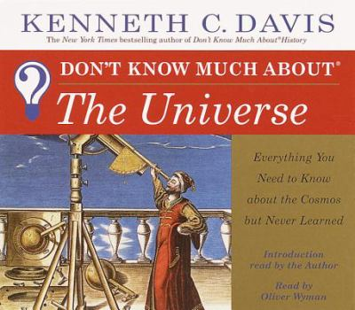 Don't Know Much about the Universe: Everything You Need to Know about the Cosmos But Never Learned 9780553456592