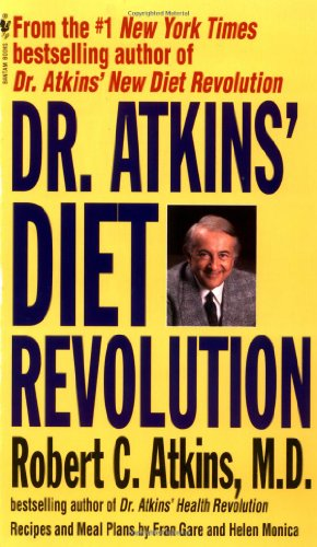 Dr. Atkins' Diet Revolution: The High Calorie Way to Stay Thin Forever 9780553271577