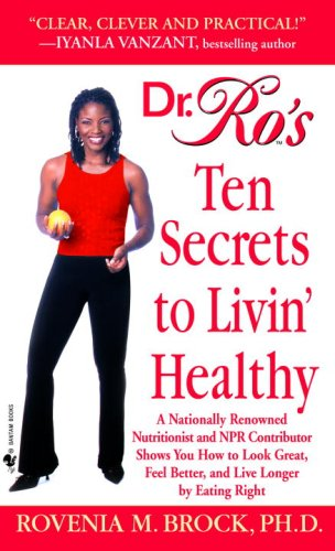 Dr. Ro's Ten Secrets to Livin' Healthy 9780553585582