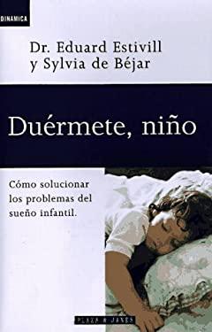 Duermete Nino: Como Solucionar Los Problemas del Sueno Infantil 9780553060652