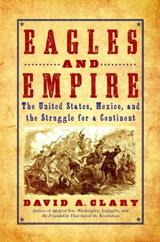 Eagles and Empire: The United States, Mexico, and the Struggle for a Continent 9780553806526