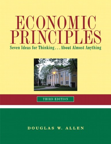 Economic Principles: Seven Ideas for Thinking ... about Almost Anything 9780558743338