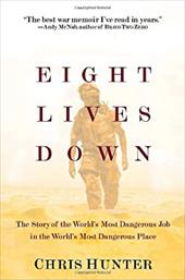 Eight Lives Down: The Story of the World's Most Dangerous Job in the World's Most Dangerous Place 1980535