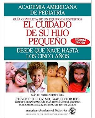 El Cuidado de Su Hijo Pequeno: Desde Que Nace Hasta Los Cincos Anos 9780553384239
