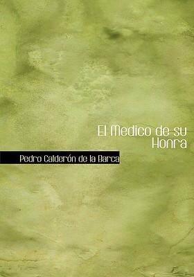 El Medico de Su Honra 9780554293417