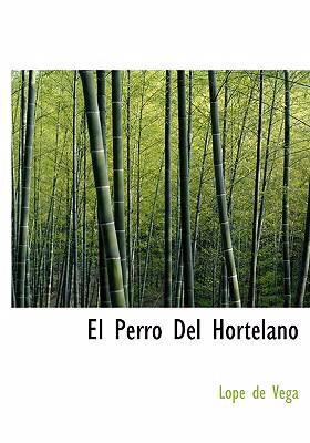 El Perro del Hortelano 9780554285702