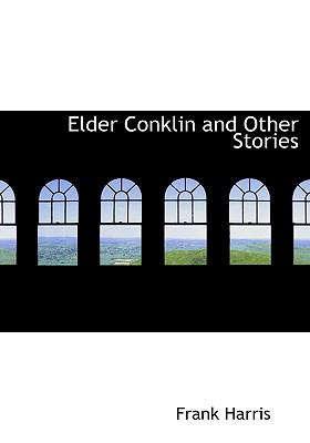 Elder Conklin and Other Stories 9780554223698