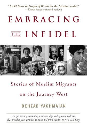 Embracing the Infidel: Stories of Muslim Migrants on the Journey West 9780553382945