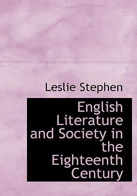 English Literature and Society in the Eighteenth Century 9780554296272