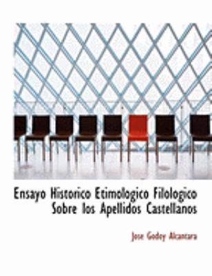 Ensayo Hista3rico Etimola3gico Filola3gico Sobre Los Apellidos Castellanos 9780554806822