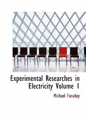 Experimental Researches in Electricity Volume 1 9780554251608