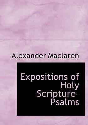Expositions of Holy Scripture- Psalms 9780554237541