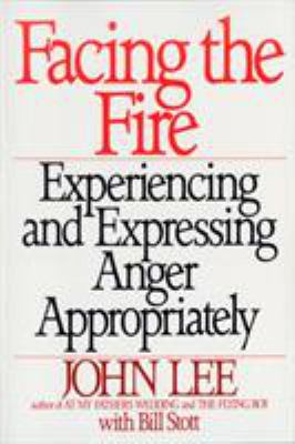 Facing the Fire: Experiencing and Expressing Anger Appropriately 9780553372403