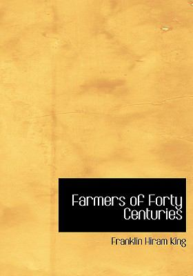 Farmers of Forty Centuries 9780554303529