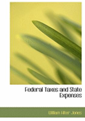 Federal Taxes and State Expenses 9780559024030