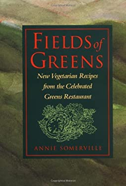 Fields of Greens: New Vegetarian Recipes from the Celebrated Greens Restaurant 9780553091397
