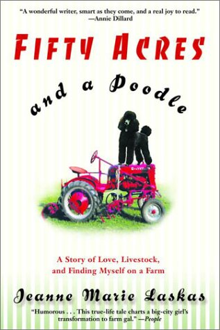 Fifty Acres and a Poodle: A Story of Love, Livestock, and Finding Myself on a Farm 9780553380156