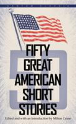 Fifty Great American Short Stories 9780553272949