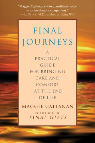Final Journeys: A Practical Guide for Bringing Care and Comfort at the End of Life 9780553382747