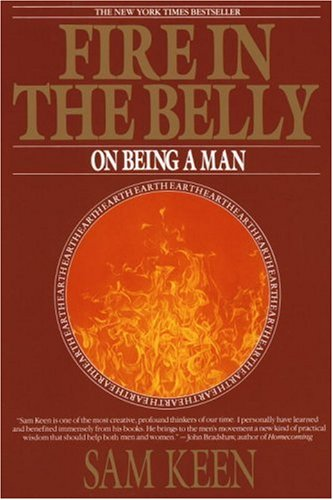 Fire in the Belly: On Being a Man 9780553351378