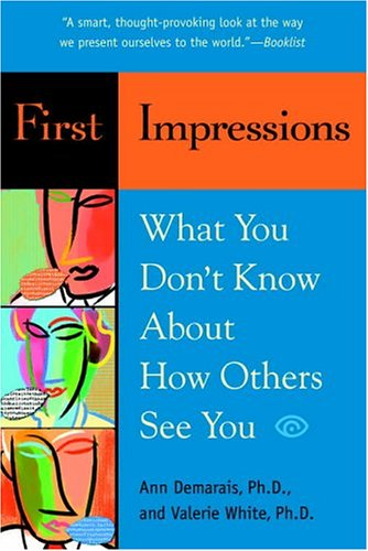 First Impressions: What You Don't Know about How Others See You 9780553382013