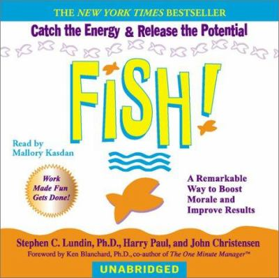 Fish!: A Remarkable Way to Boost Morale and Improve Results 9780553528732
