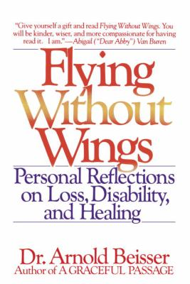 Flying Without Wings: Personal Reflections on Loss, Disability and Healing 9780553348682