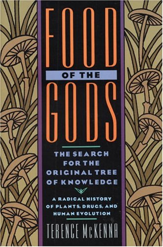 Food of the Gods: The Search for the Original Tree of Knowledge a Radical History of Plants, Drugs, and Human Evolution 9780553371307