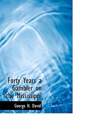Forty Years a Gambler on the Mississippi 9780554306605