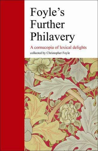 Foyle's Further Philavery: A Cornucopia of Lexical Delights 9780550104366