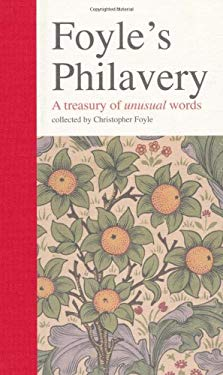 Foyle's Philavery: A Treasury of Unusual Words 9780550103291