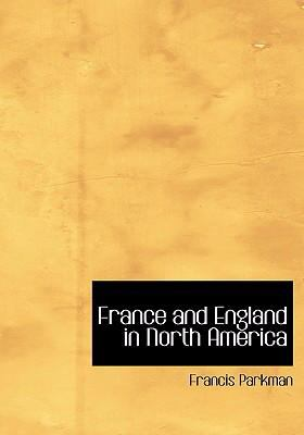 France and England in North America 9780554231723