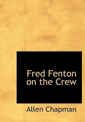 Fred Fenton on the Crew 9780554295794