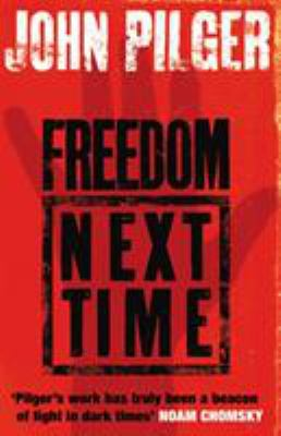 Freedom Next Time. John Pilger 9780552773324