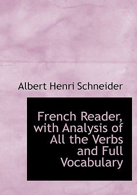 French Reader, with Analysis of All the Verbs and Full Vocabulary 9780554664828