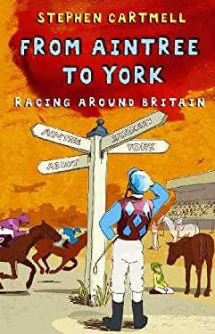 From Aintree to York: Racing Around Britain 9780553817461