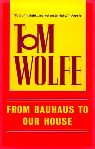 From Bauhaus to Our House 9780553380637