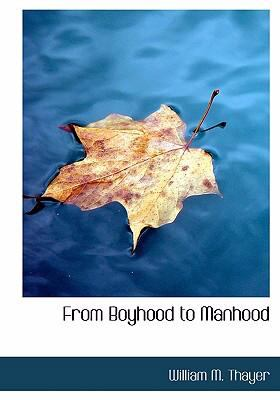 From Boyhood to Manhood 9780554230429