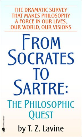 From Socrates to Sartre: The Philosophic Quest 9780553251616