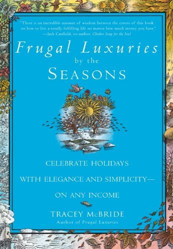 Frugal Luxuries by the Seasons: Celebrate the Holidays with Elegance and Simplicity--On Any Income 9780553379952