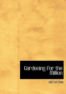 Gardening for the Million 9780554240480