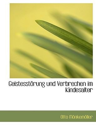 Geistesstaprung Und Verbrechen Im Kindesalter 9780554547701