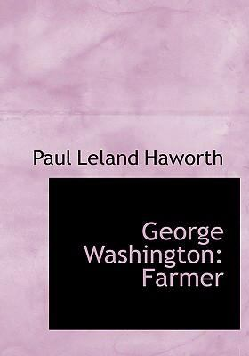 George Washington: Farmer (Large Print Edition) 9780554240411