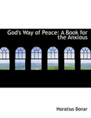 God's Way of Peace: A Book for the Anxious (Large Print Edition) 9780554868981