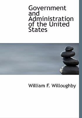 Government and Administration of the United States 9780554260297