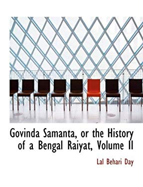 Govinda Saimanta, or the History of a Bengal Raiiyat, Volume II 9780559043475
