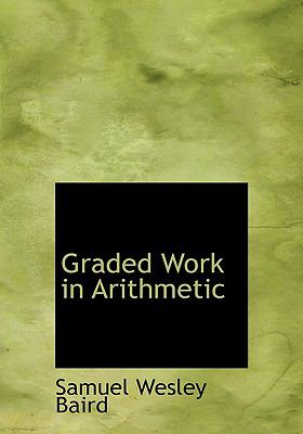 Graded Work in Arithmetic 9780554513379